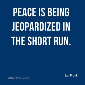 Peace is being jeopardized in the short run.