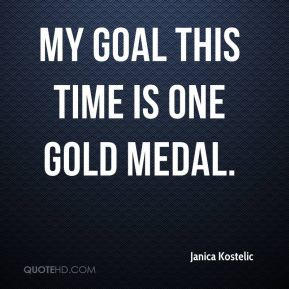 My goal this time is one gold medal.