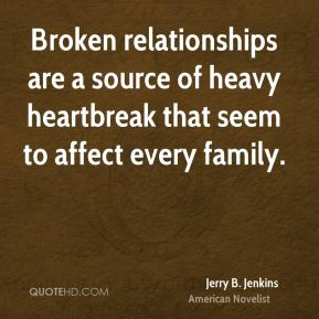 Broken relationships are a source of heavy heartbreak that seem to affect every family.