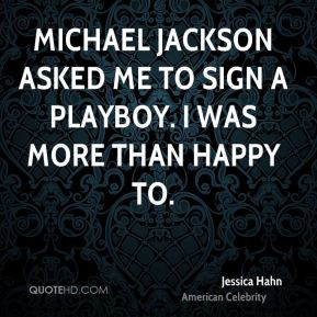 Jessica Hahn - Michael Jackson asked me to sign a Playboy. I was more than happy to.