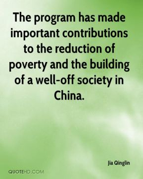 The program has made important contributions to the reduction of poverty and the building of a well-off society in China.