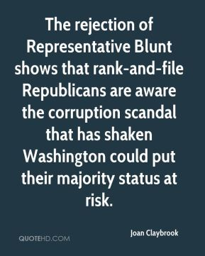 The rejection of Representative Blunt shows that rank-and-file Republicans are aware the corruption scandal that has shaken Washington could put their majority status at risk.
