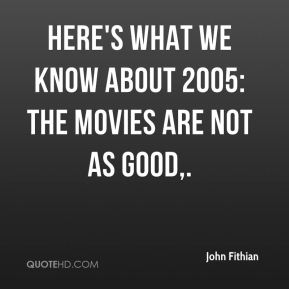 Here's what we know about 2005: The movies are not as good.