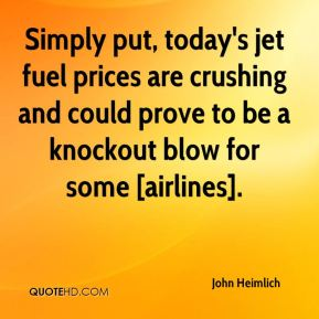 Simply put, today's jet fuel prices are crushing and could prove to be a knockout blow for some [airlines].