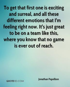 To get that first one is exciting and surreal, and all these different emotions that I'm feeling right now. It's just great to be on a team like this, where you know that no game is ever out of reach.