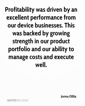 Profitability was driven by an excellent performance from our device businesses. This was backed by growing strength in our product portfolio and our ability to manage costs and execute well.