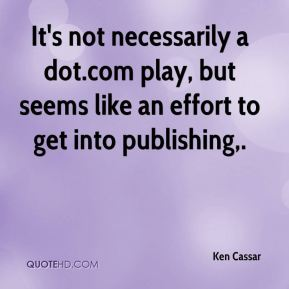 It's not necessarily a dot.com play, but seems like an effort to get into publishing.