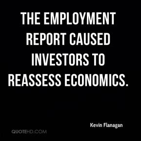 Kevin Flanagan  - The employment report caused investors to reassess economics.