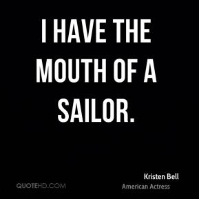 I have the mouth of a sailor.