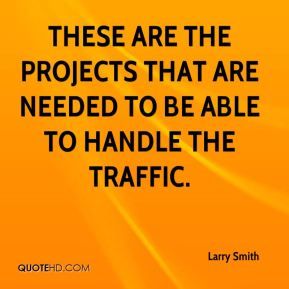 These are the projects that are needed to be able to handle the traffic.
