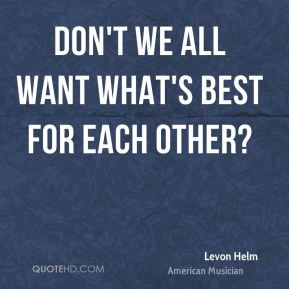 Don't we all want what's best for each other?