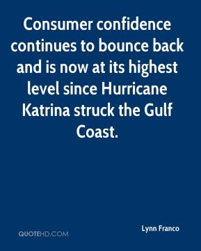 Lynn Franco  - Consumer confidence continues to bounce back and is now at its highest level since Hurricane Katrina struck the Gulf Coast.