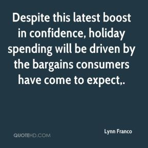 Despite this latest boost in confidence, holiday spending will be driven by the bargains consumers have come to expect.