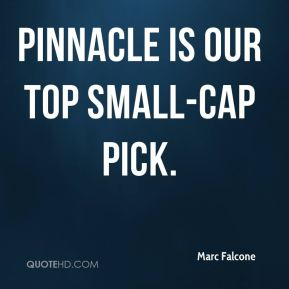 Marc Falcone  - Pinnacle is our top small-cap pick.