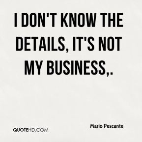 Mario Pescante  - I don't know the details, it's not my business.