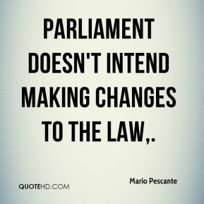 Mario Pescante  - Parliament doesn't intend making changes to the law.