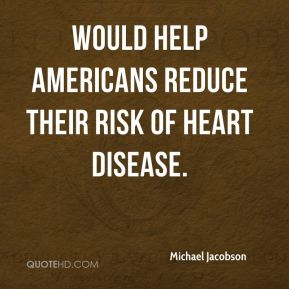 would help Americans reduce their risk of heart disease.