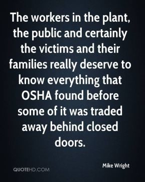 The workers in the plant, the public and certainly the victims and their families really deserve to know everything that OSHA found before some of it was traded away behind closed doors.