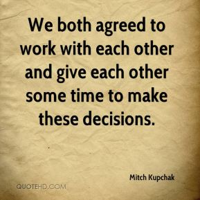 Mitch Kupchak  - We both agreed to work with each other and give each other some time to make these decisions.