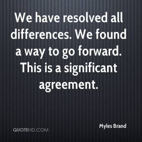 Myles Brand  - We have resolved all differences. We found a way to go forward. This is a significant agreement.