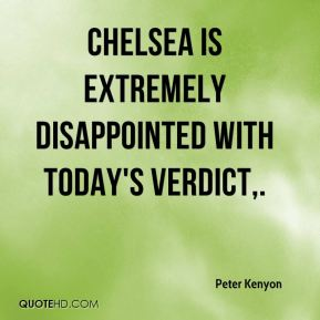 Chelsea is extremely disappointed with today's verdict.