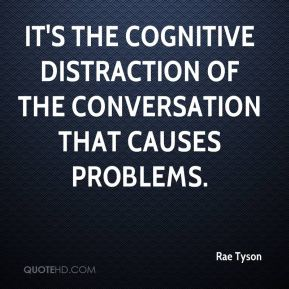 It's the cognitive distraction of the conversation that causes problems.