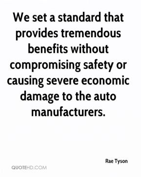 We set a standard that provides tremendous benefits without compromising safety or causing severe economic damage to the auto manufacturers.
