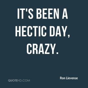 Crazy Hectic Day Quotes