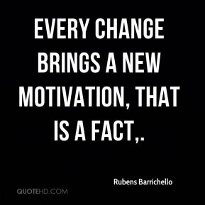 Every change brings a new motivation, that is a fact.