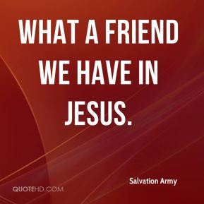 Salvation Army  - What a Friend We Have in Jesus.