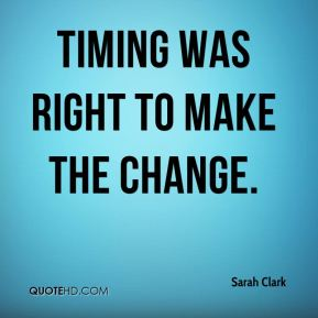 timing was right to make the change.