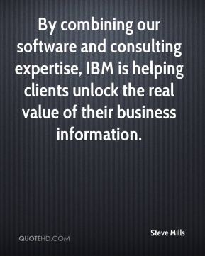 By combining our software and consulting expertise, IBM is helping clients unlock the real value of their business information.