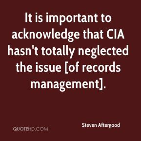 Steven Aftergood  - It is important to acknowledge that CIA hasn't totally neglected the issue [of records management].