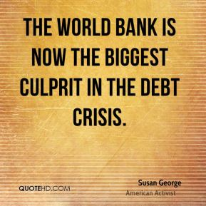 The World Bank is now the biggest culprit in the debt crisis.