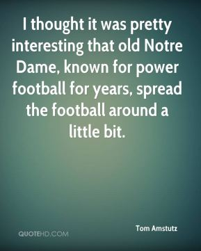 I thought it was pretty interesting that old Notre Dame, known for power football for years, spread the football around a little bit.