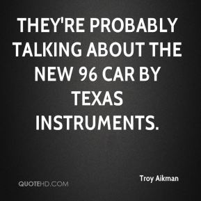 They're probably talking about the new 96 car by Texas Instruments.