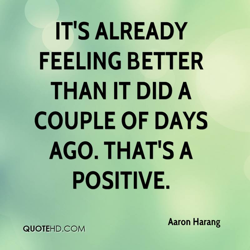 Aaron Harang Quote Its Already Feeling Better Than It Did A Couple Of ...