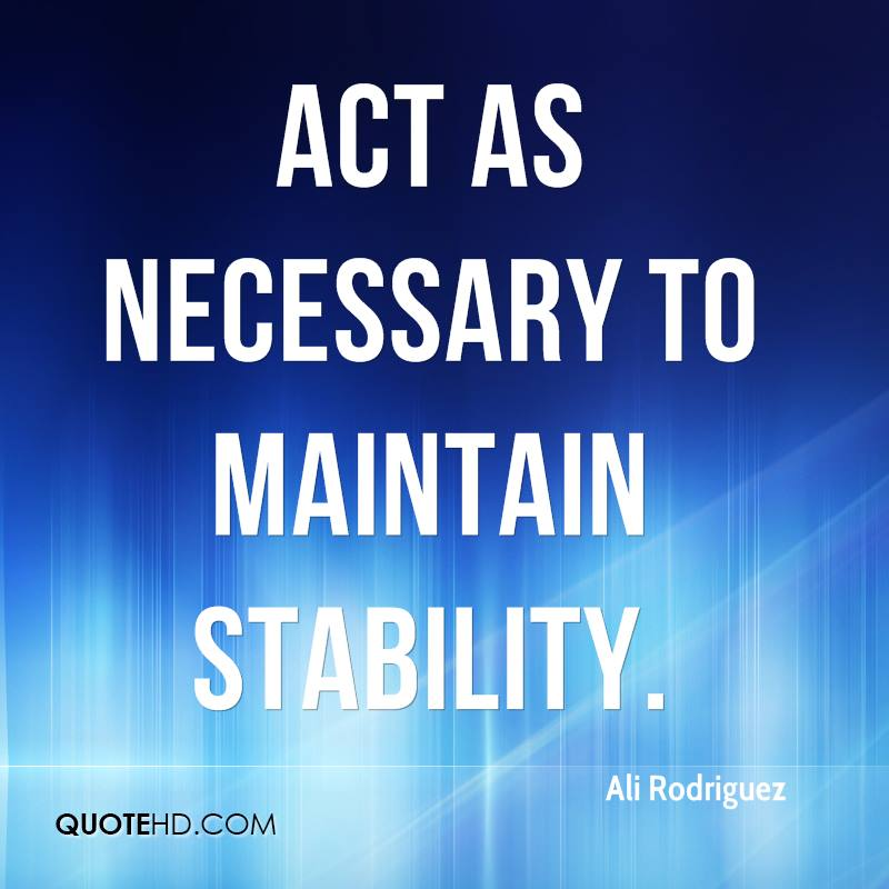 act as necessary to maintain stability.