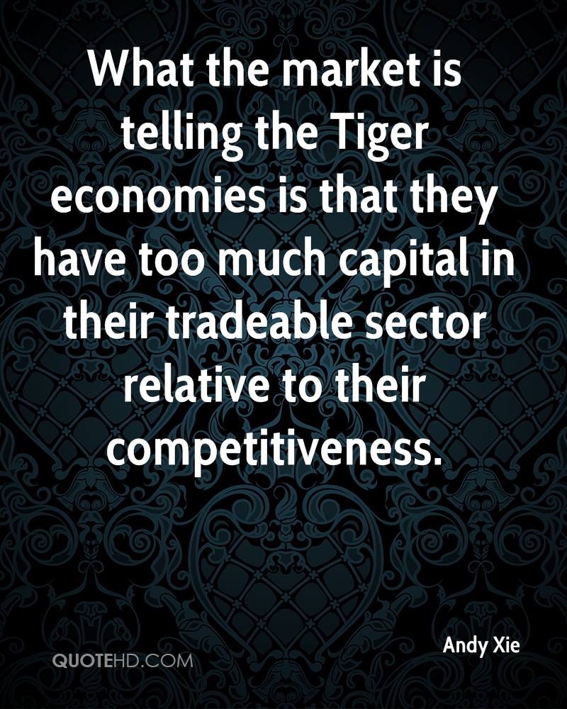 What the market is telling the Tiger economies is that they have too much capital in their tradeable sector relative to their competitiveness.
