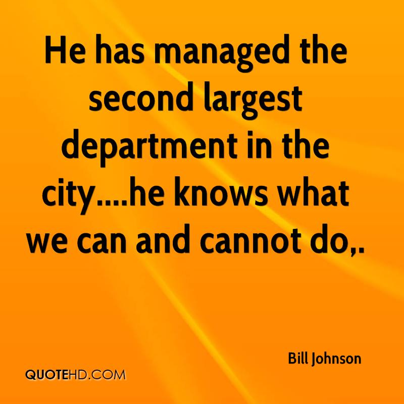 He has managed the second largest department in the city....he knows what we can and cannot do.