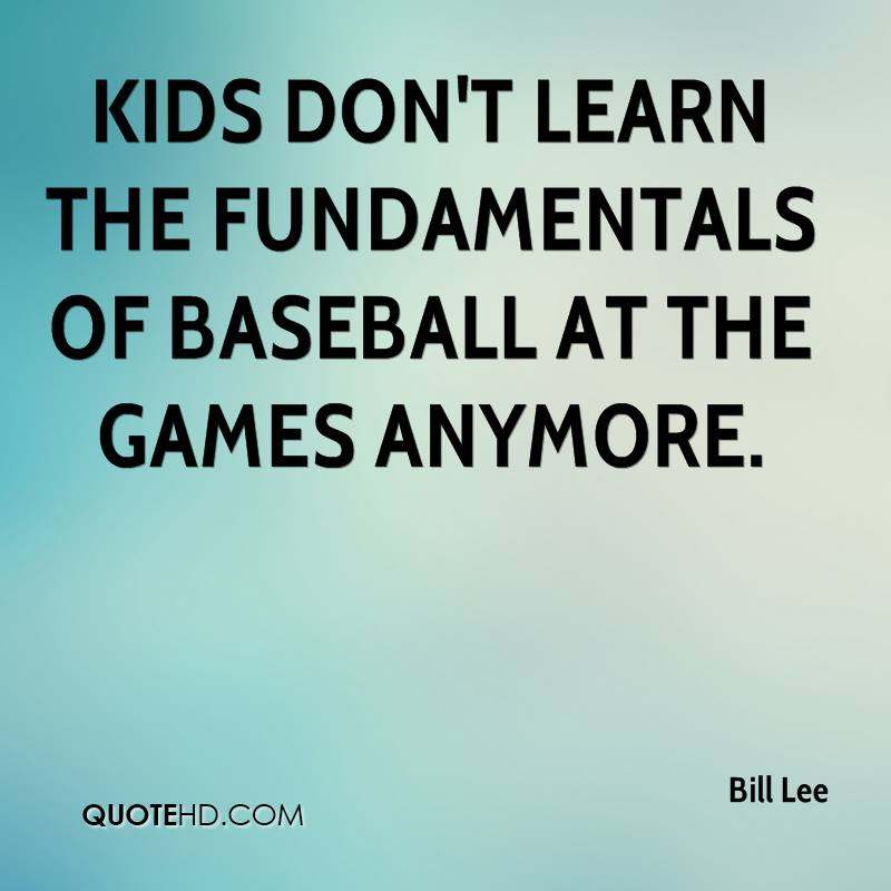 Kids don't learn the fundamentals of baseball at the games anymore.