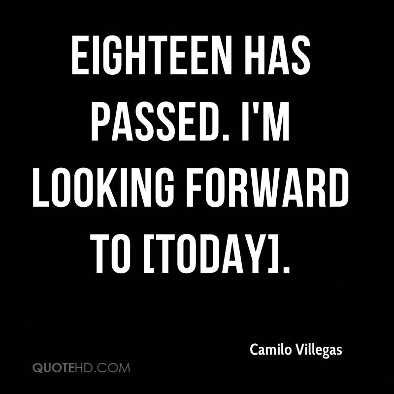 Eighteen has passed. I'm looking forward to [today].