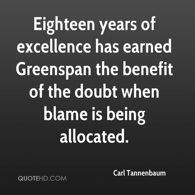 Eighteen years of excellence has earned Greenspan the benefit of the doubt when blame is being allocated.