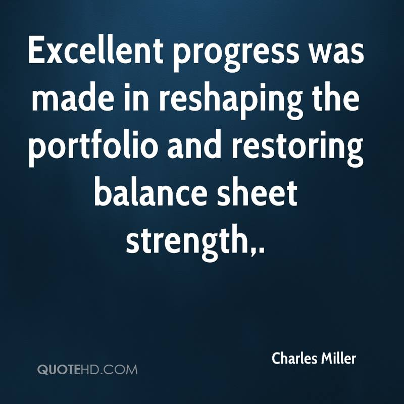 Excellent progress was made in reshaping the portfolio and restoring balance sheet strength.