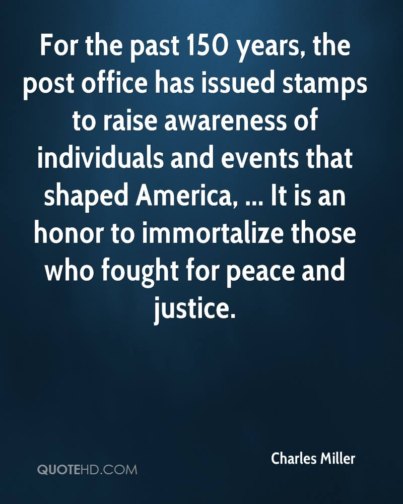 For the past 150 years, the post office has issued stamps to raise awareness of individuals and events that shaped America, ... It is an honor to immortalize those who fought for peace and justice.