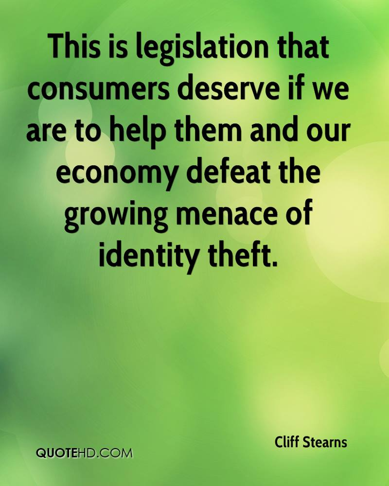This is legislation that consumers deserve if we are to help them and our economy defeat the growing menace of identity theft.