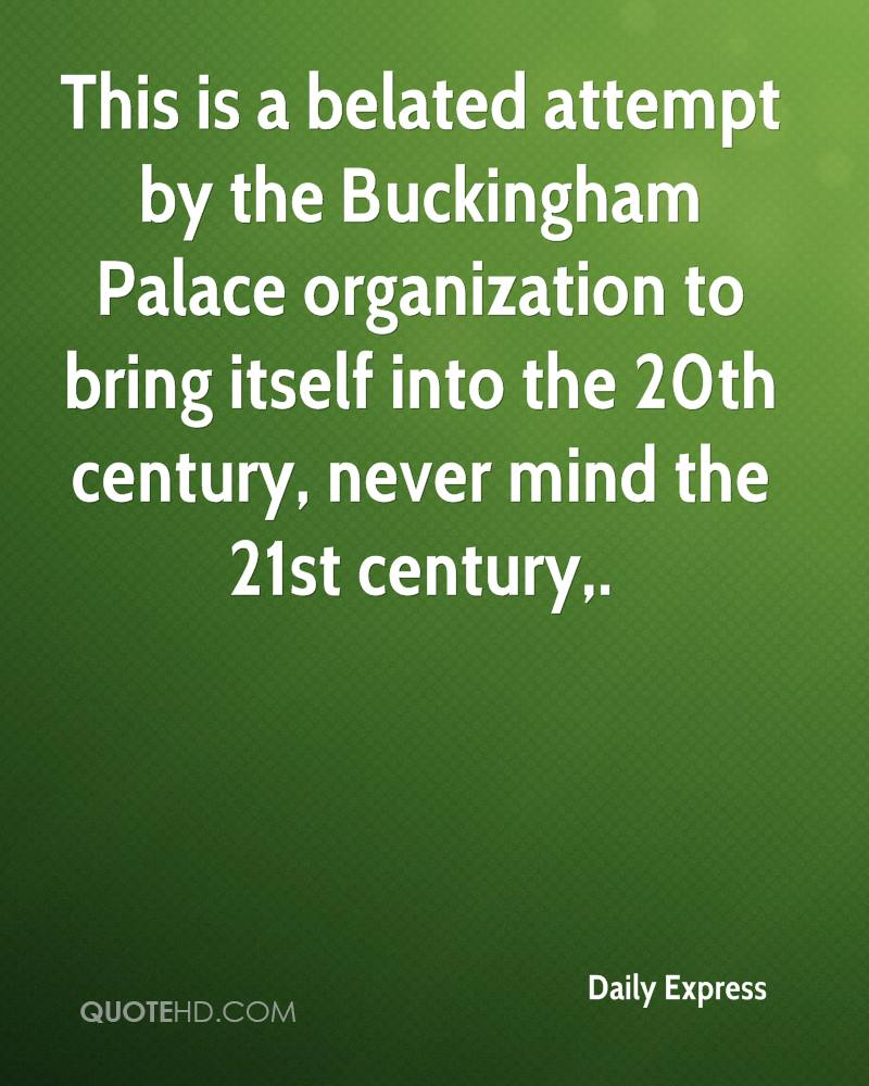 This is a belated attempt by the Buckingham Palace organization to bring itself into the 20th century, never mind the 21st century.