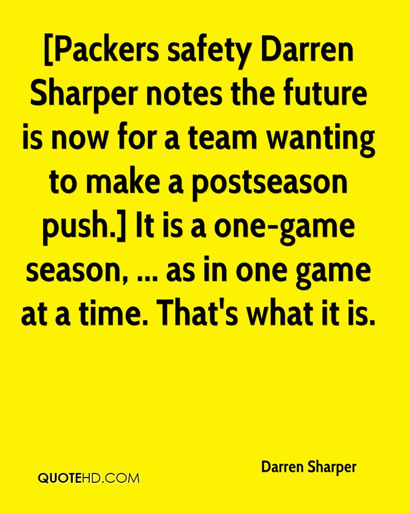 The Future Is Now Quote Darren Sharper Quotes  Quotehd