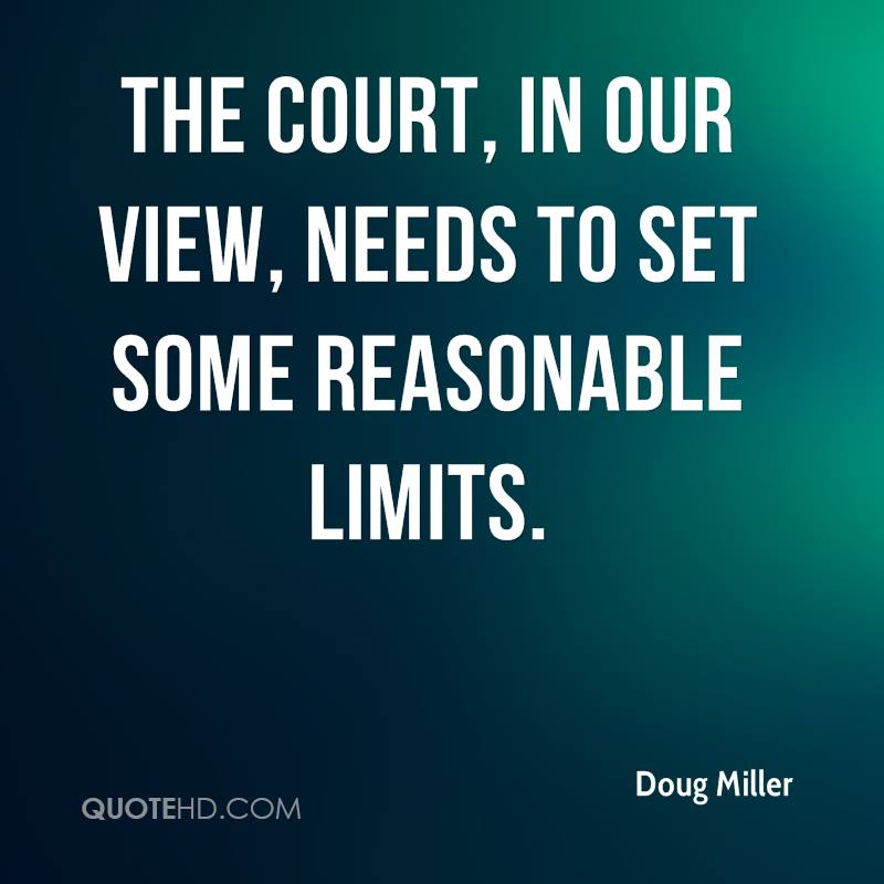 The court, in our view, needs to set some reasonable limits.