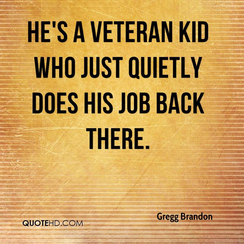 He's a veteran kid who just quietly does his job back there.